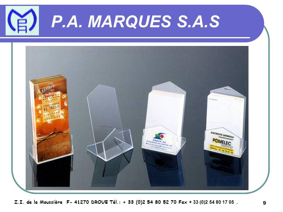 9 P.A. MARQUES S.A.S Z.I. de la Moussière F- 41270 DROUE Tél.: + 33 (0)2 54 80 52 70 Fax + 33 (0)2 54 80 17 05.