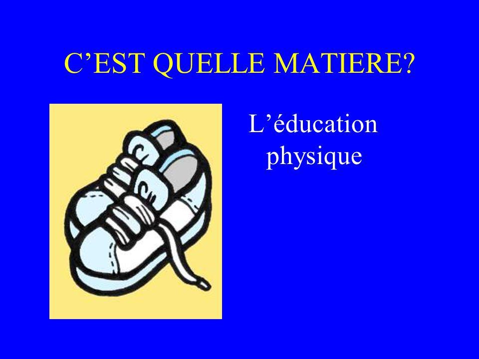CEST QUELLE MATIERE? Léducation physique