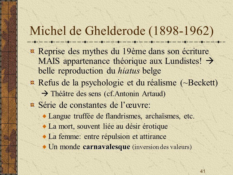 41 Michel de Ghelderode (1898-1962) Reprise des mythes du 19ème dans son écriture MAIS appartenance théorique aux Lundistes! belle reproduction du hia