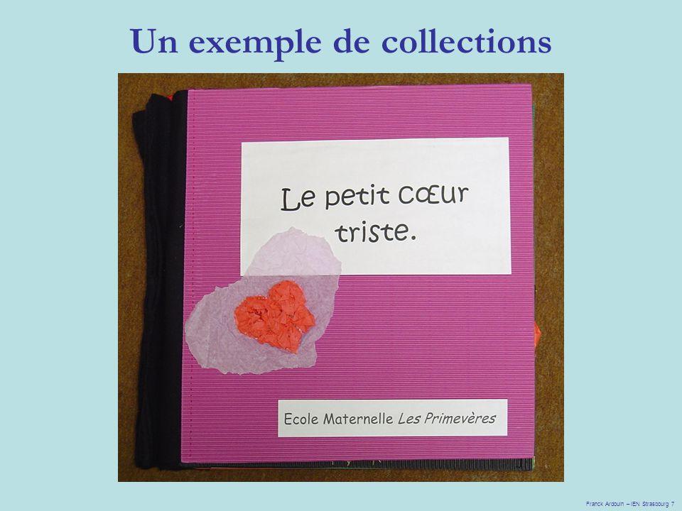 Un exemple de collections Franck Ardouin – IEN Strasbourg 7