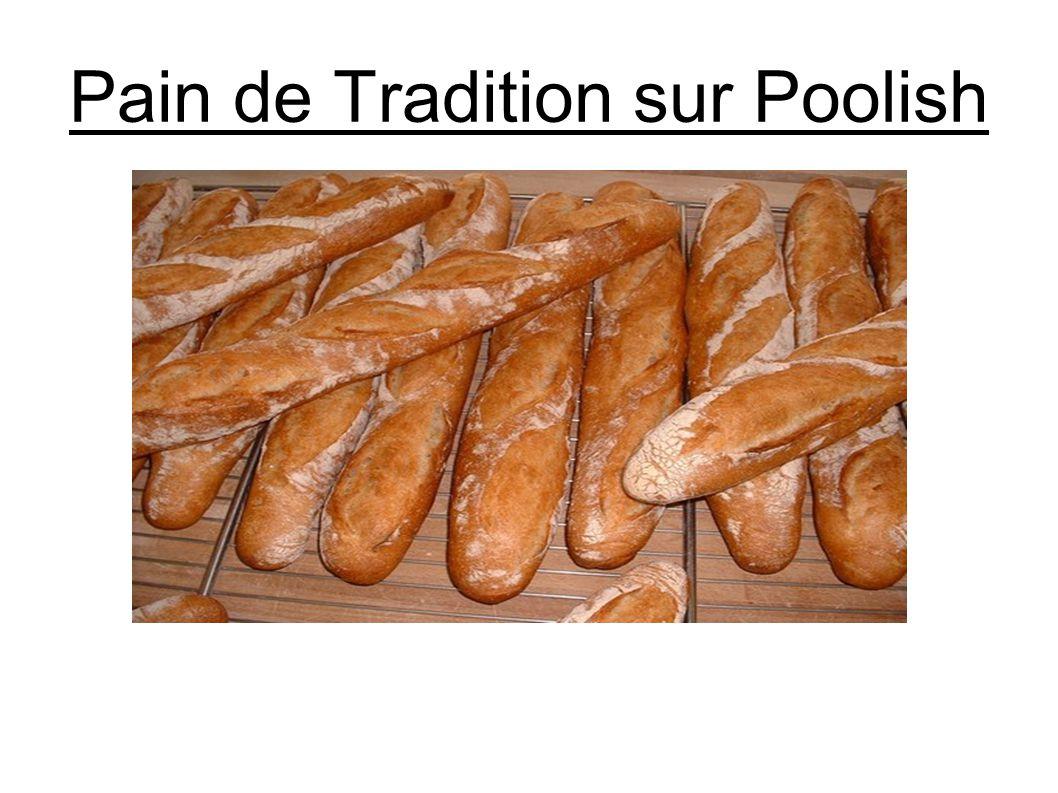 Pain de Tradition sur Poolish