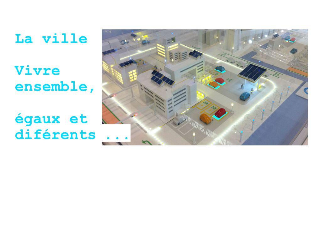 La ville Vivre ensemble, égaux et diférents...