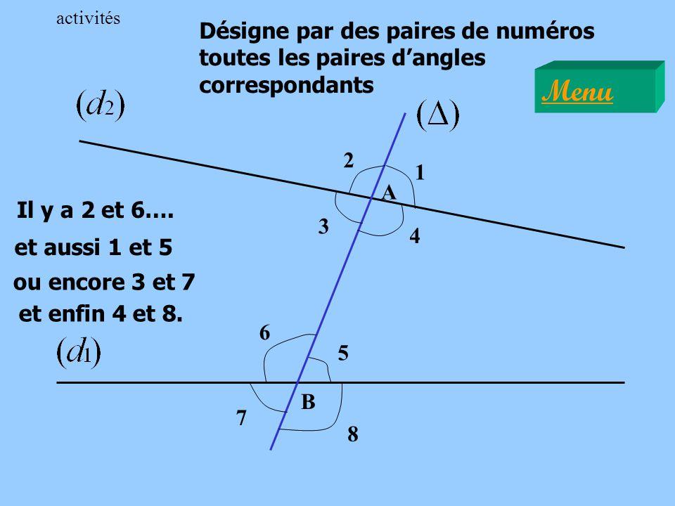 A B Désigne par des paires de numéros toutes les paires dangles correspondants 1 2 3 4 5 6 7 8 Il y a 2 et 6…. et aussi 1 et 5 ou encore 3 et 7 enfin
