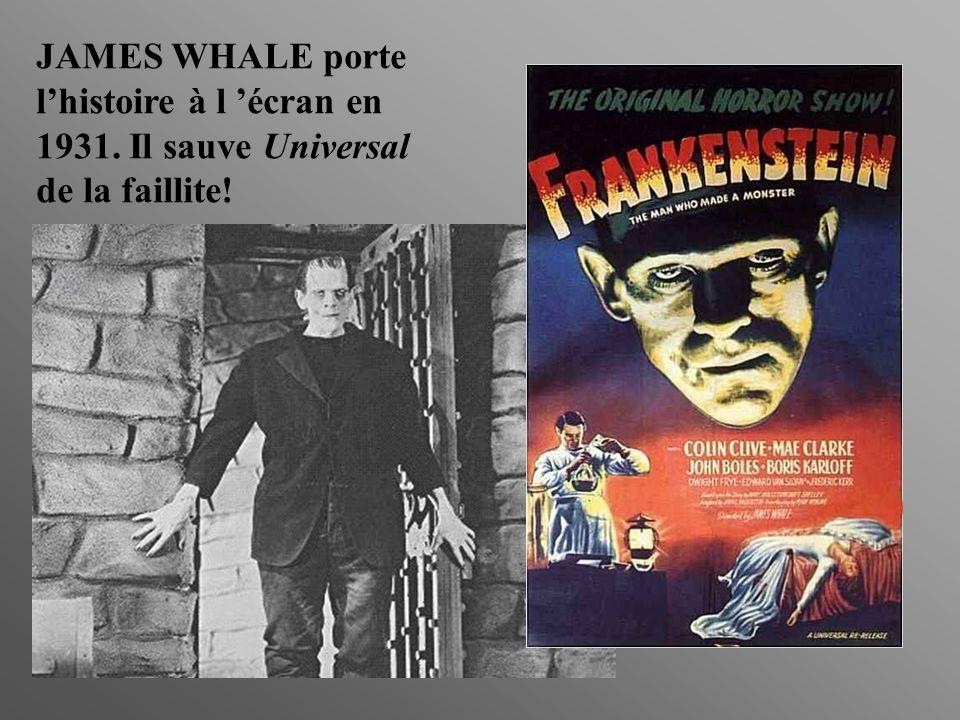 JAMES WHALE porte lhistoire à l écran en 1931. Il sauve Universal de la faillite!