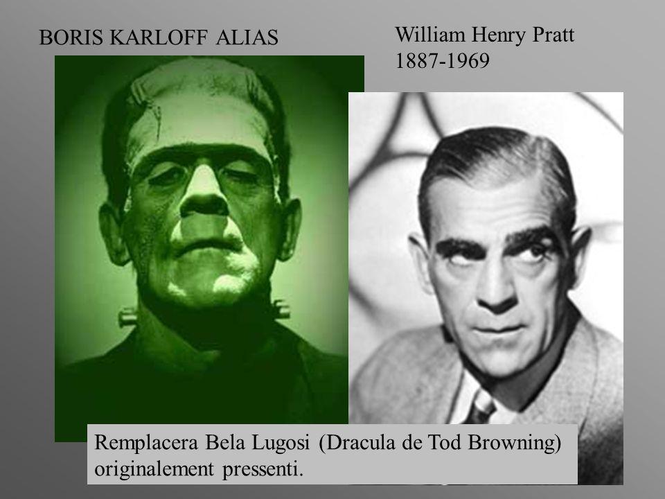 BORIS KARLOFF ALIAS William Henry Pratt 1887-1969 Remplacera Bela Lugosi (Dracula de Tod Browning) originalement pressenti.