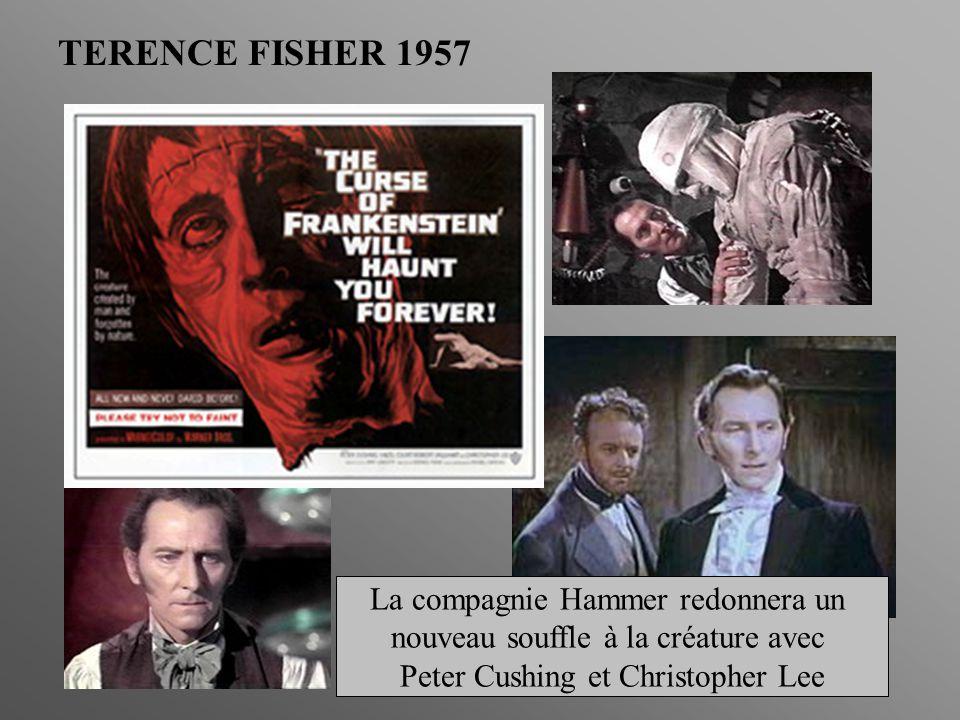 TERENCE FISHER 1957 La compagnie Hammer redonnera un nouveau souffle à la créature avec Peter Cushing et Christopher Lee