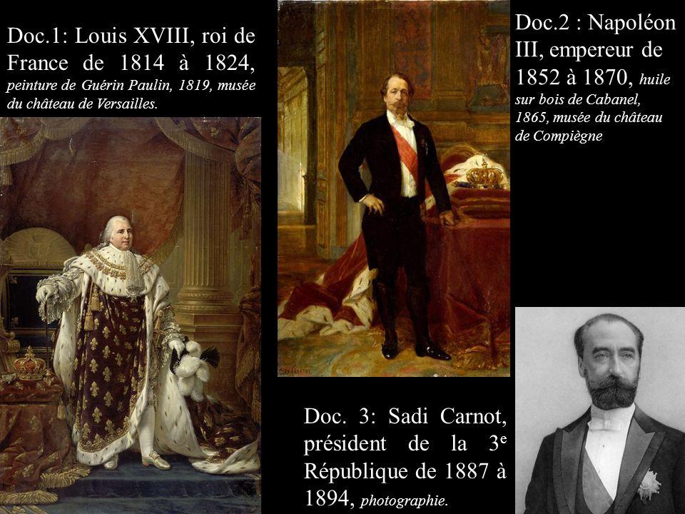 Doc.1: Louis XVIII, roi de France de 1814 à 1824, peinture de Guérin Paulin, 1819, musée du château de Versailles. Doc.2 : Napoléon III, empereur de 1