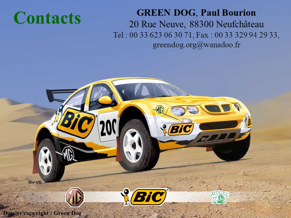 Contacts Dossier copyright : Green Dog GREEN DOG, Paul Bourion 20 Rue Neuve, 88300 Neufchâteau Tel : 00 33 623 06 30 71, Fax : 00 33 329 94 29 33, gre