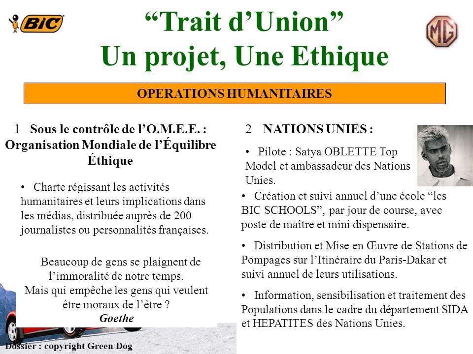Trait dUnion Un projet, Une Ethique Dossier : copyright Green Dog OPERATIONS HUMANITAIRES 1 Sous le contrôle de lO.M.E.E. : Organisation Mondiale de l