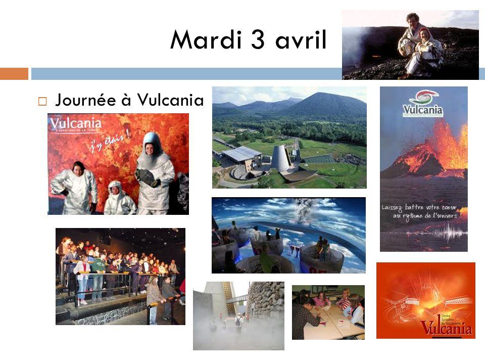 Mardi 3 avril Journée à Vulcania