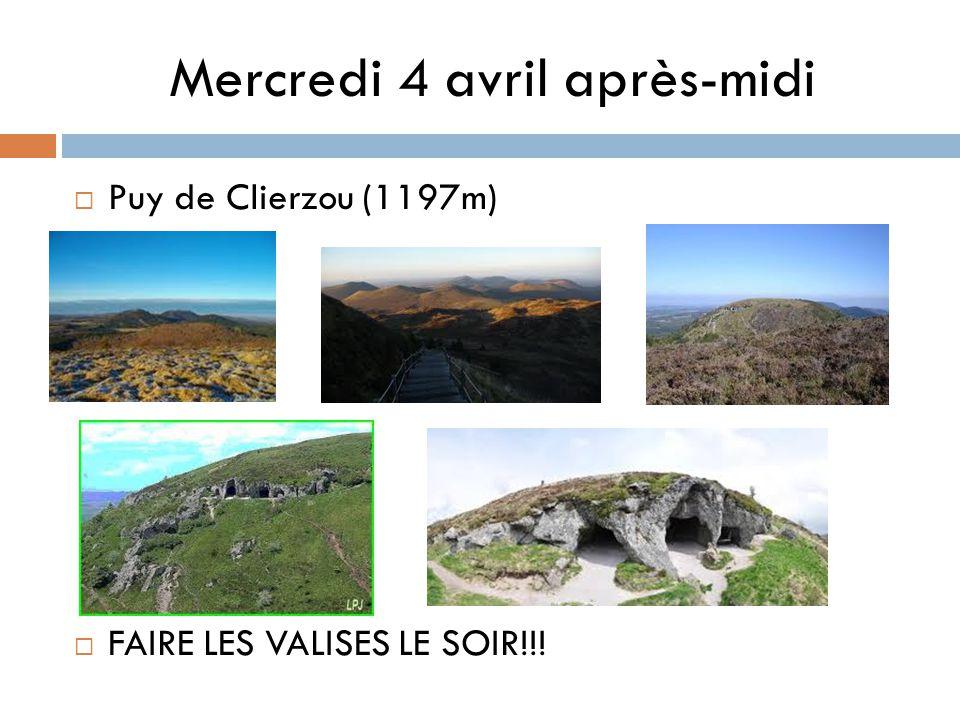 Mercredi 4 avril après-midi Puy de Clierzou (1197m) FAIRE LES VALISES LE SOIR!!!