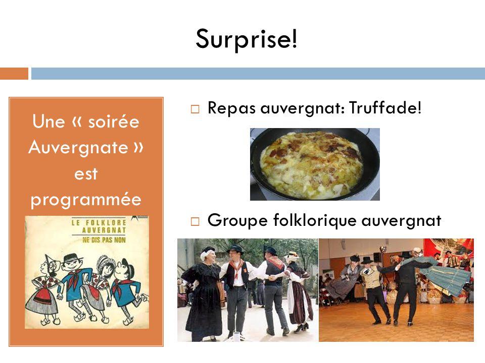 Surprise.Une « soirée Auvergnate » est programmée Repas auvergnat: Truffade.