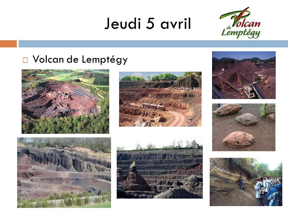 Jeudi 5 avril Volcan de Lemptégy