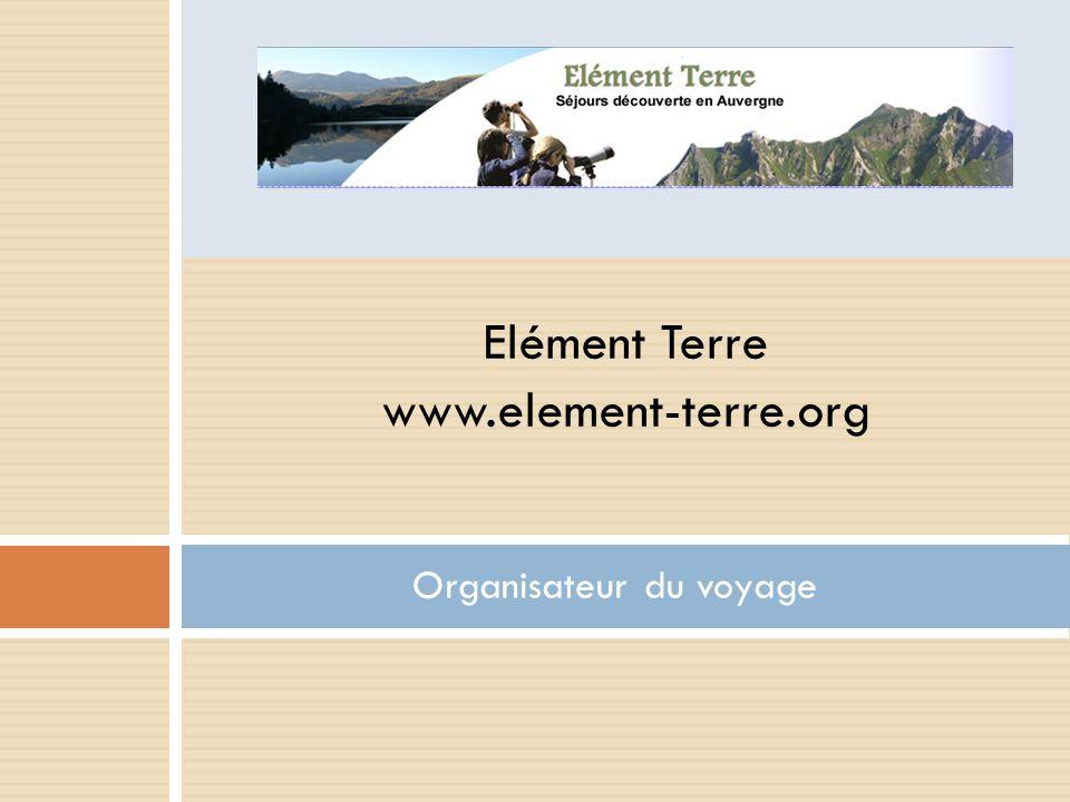 Elément Terre www.element-terre.org Organisateur du voyage