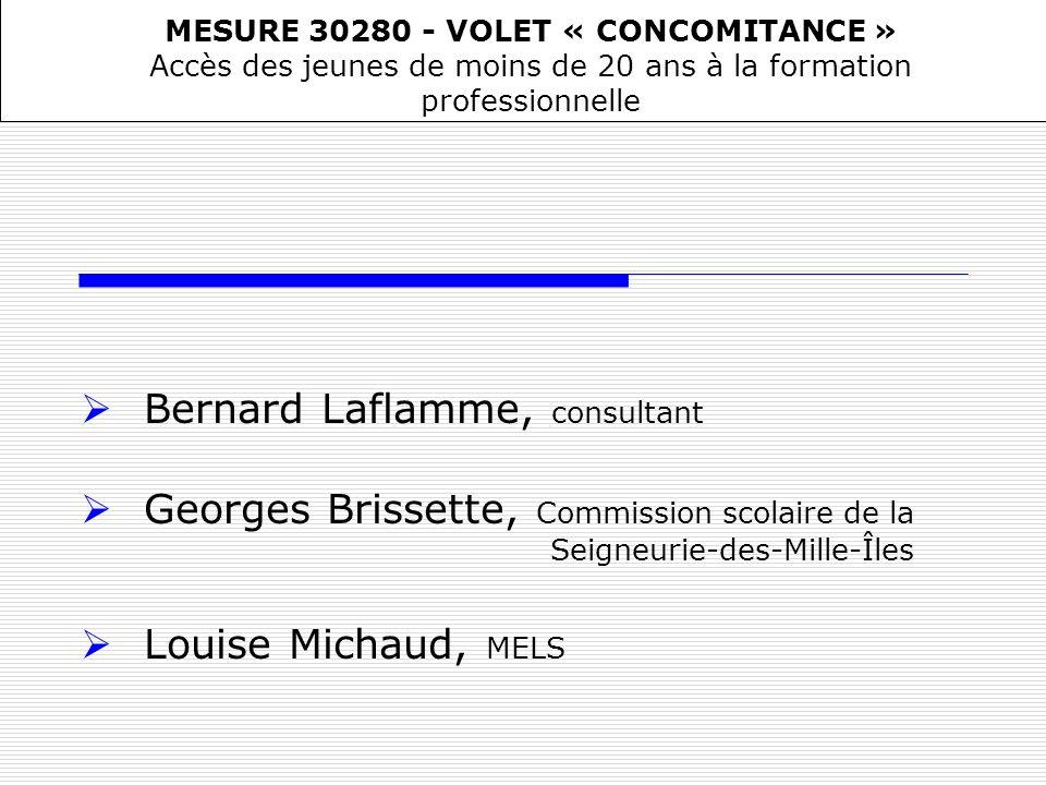 Bernard Laflamme, consultant Georges Brissette, Commission scolaire de la Seigneurie-des-Mille-Îles Louise Michaud, MELS MESURE 30280 - VOLET « CONCOM