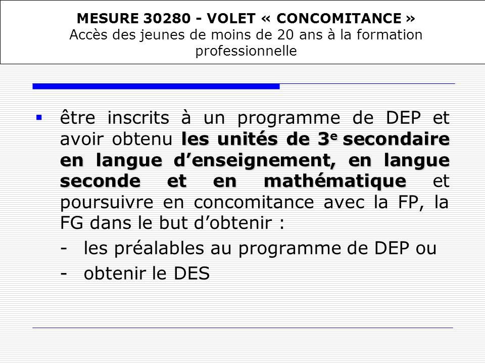 les unités de 3 e secondaire en langue denseignement, en langue seconde et en mathématique être inscrits à un programme de DEP et avoir obtenu les uni