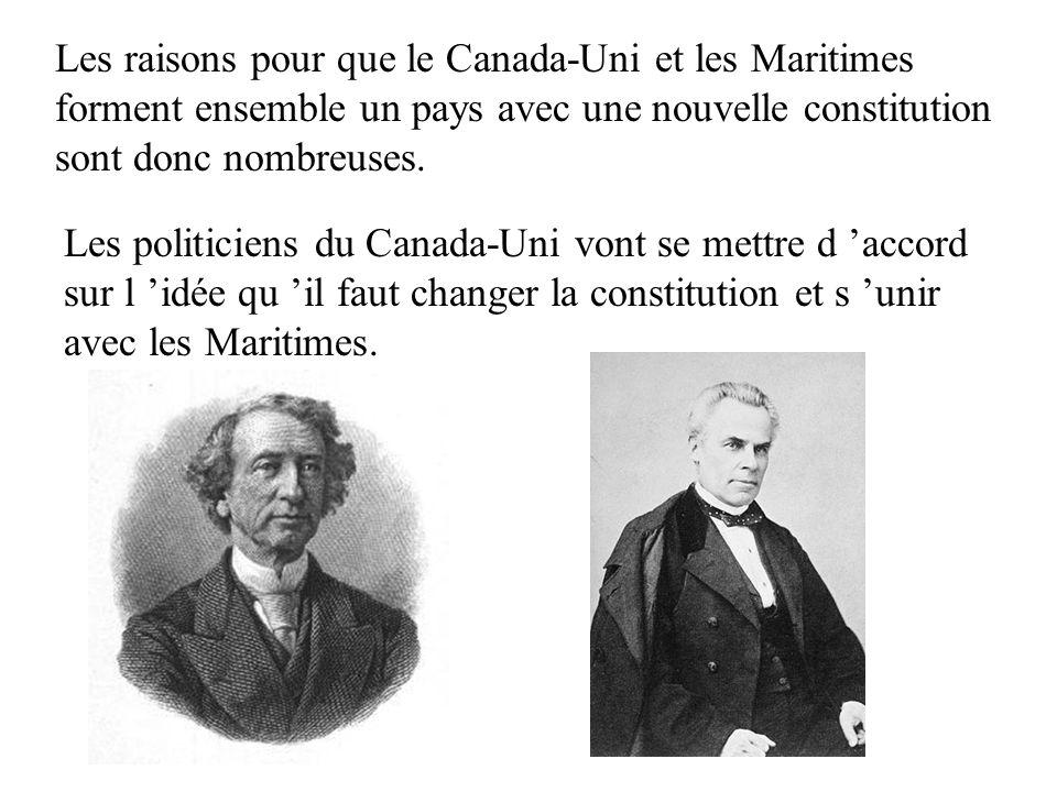 Les raisons pour que le Canada-Uni et les Maritimes forment ensemble un pays avec une nouvelle constitution sont donc nombreuses. Les politiciens du C