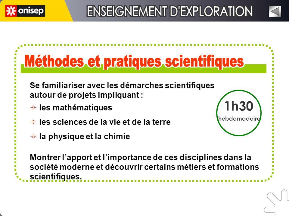 Se familiariser avec les démarches scientifiques autour de projets impliquant : les mathématiques les sciences de la vie et de la terre la physique et