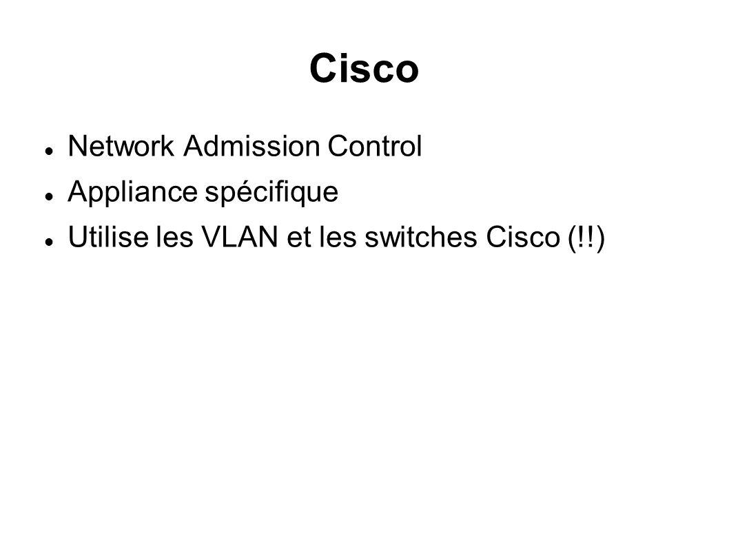 Cisco Network Admission Control Appliance spécifique Utilise les VLAN et les switches Cisco (!!)