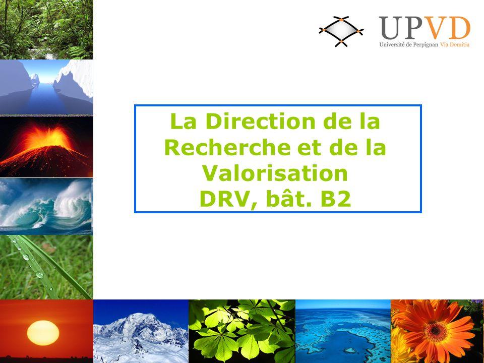 La Direction de la Recherche et de la Valorisation DRV, bât. B2