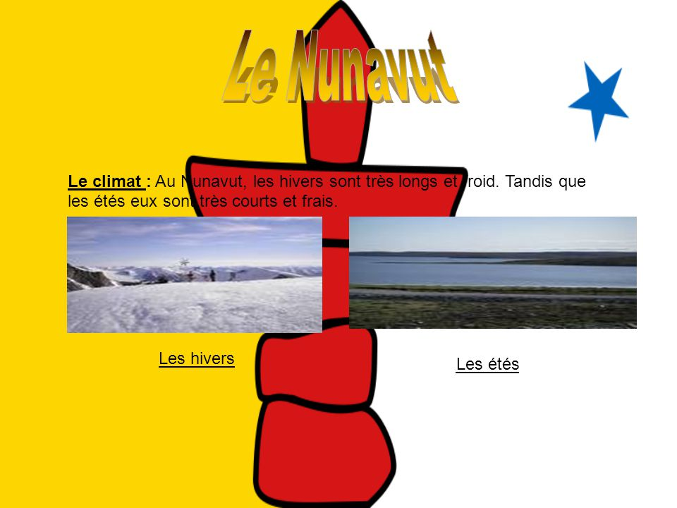 Le climat : Au Nunavut, les hivers sont très longs et froid. Tandis que les étés eux sont très courts et frais. Les hivers Les étés