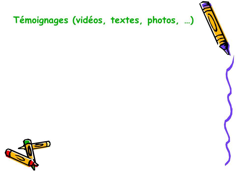 Témoignages (vidéos, textes, photos, …)
