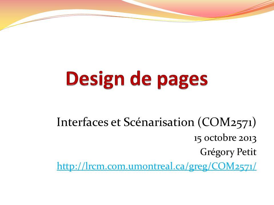 Interfaces et Scénarisation (COM2571) 15 octobre 2013 Grégory Petit http://lrcm.com.umontreal.ca/greg/COM2571/