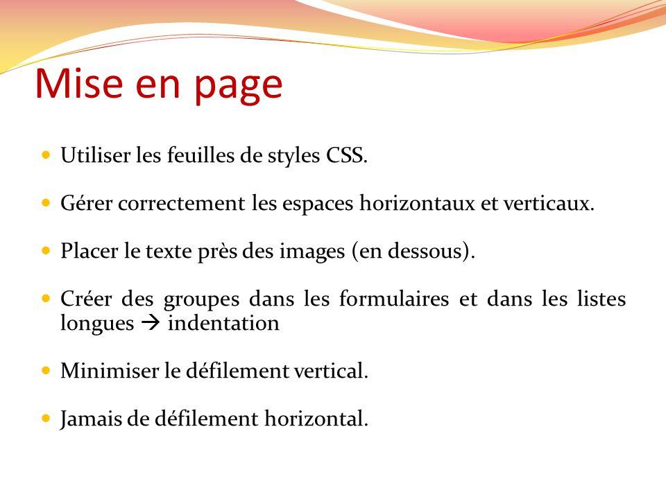 Mise en page Utiliser les feuilles de styles CSS.