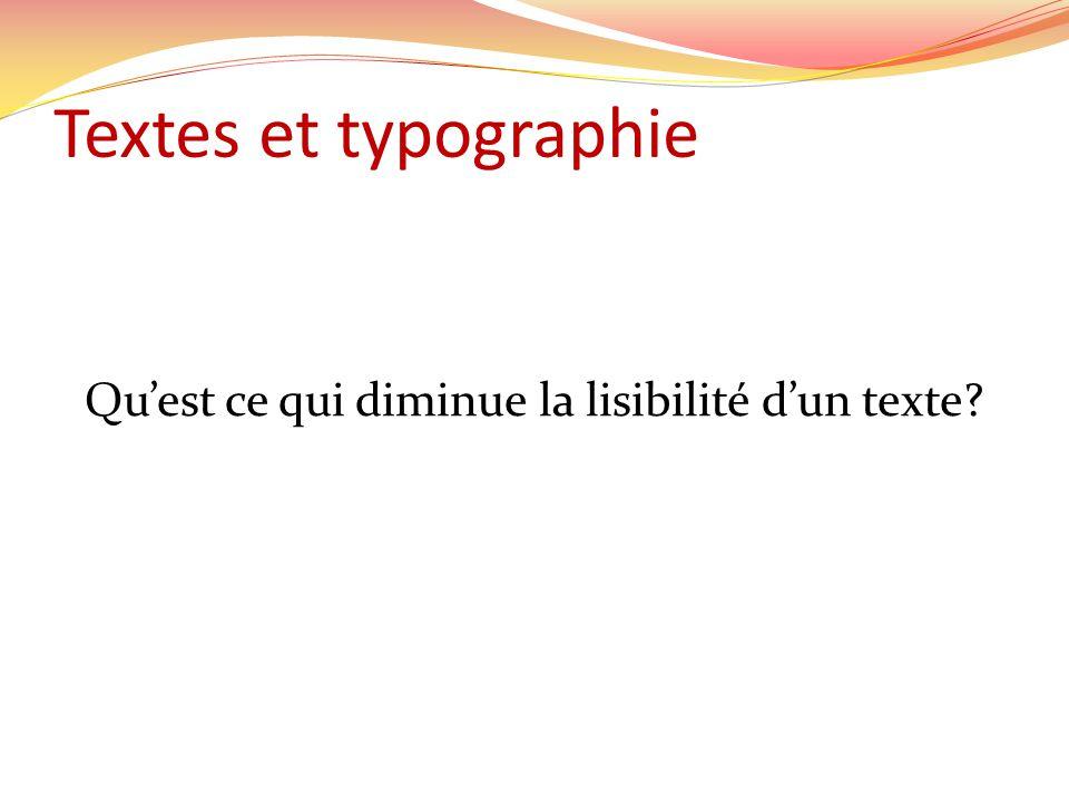 Textes et typographie Quest ce qui diminue la lisibilité dun texte
