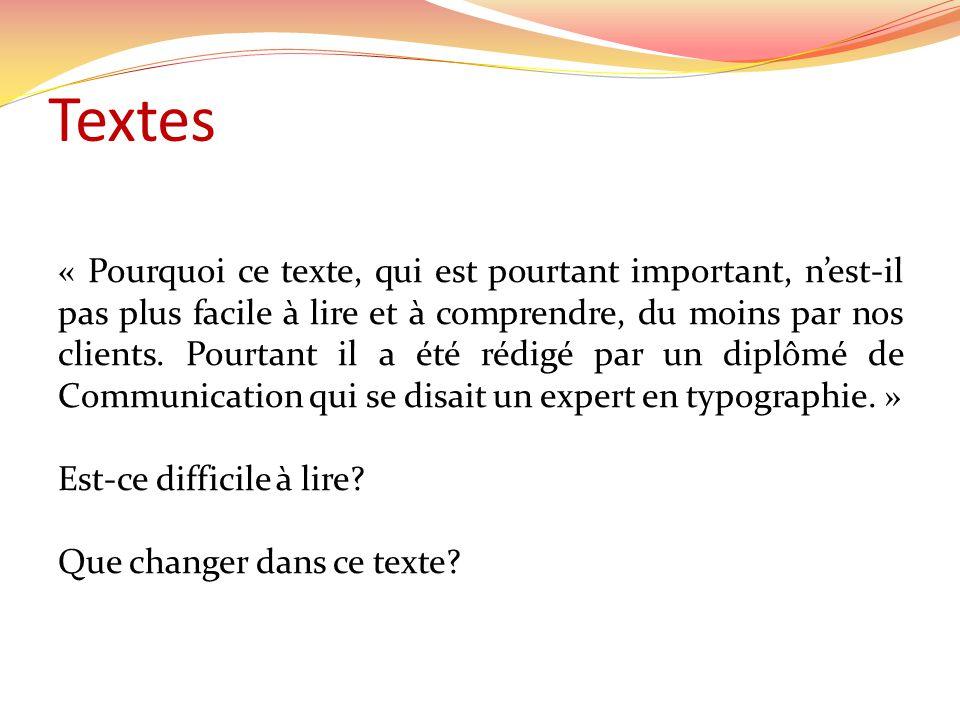 Textes « Pourquoi ce texte, qui est pourtant important, nest-il pas plus facile à lire et à comprendre, du moins par nos clients.