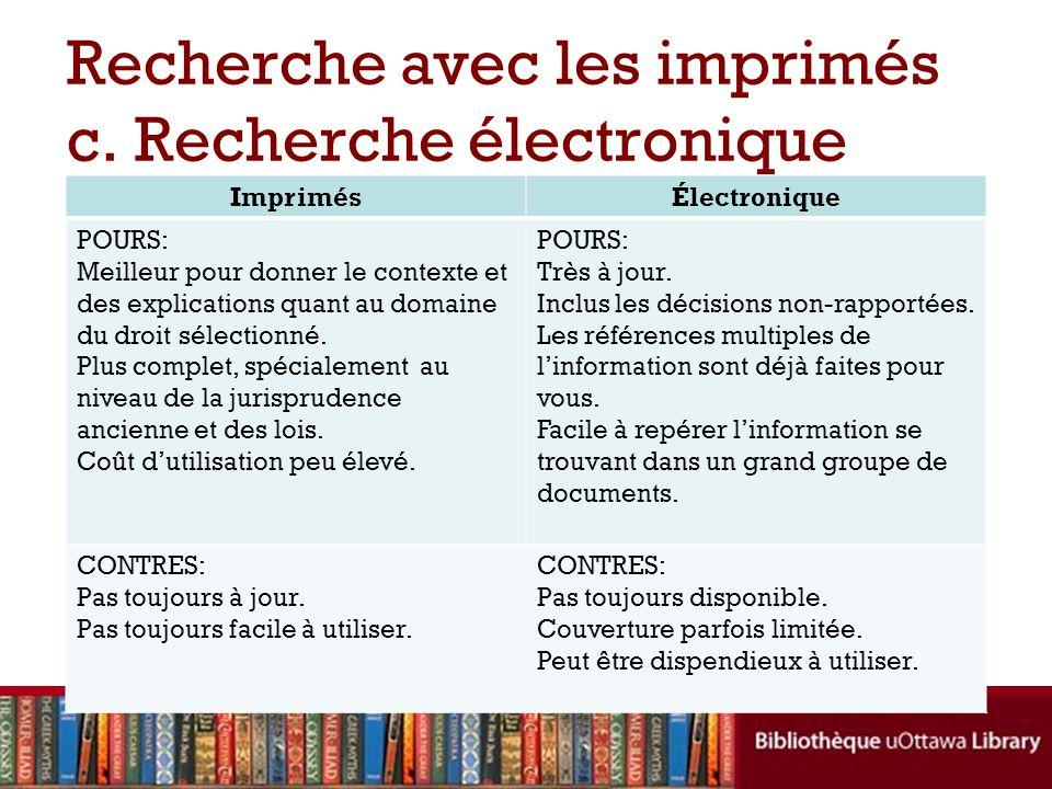 Recherche avec les imprimés c. Recherche électronique ImprimésÉlectronique POURS: Meilleur pour donner le contexte et des explications quant au domain