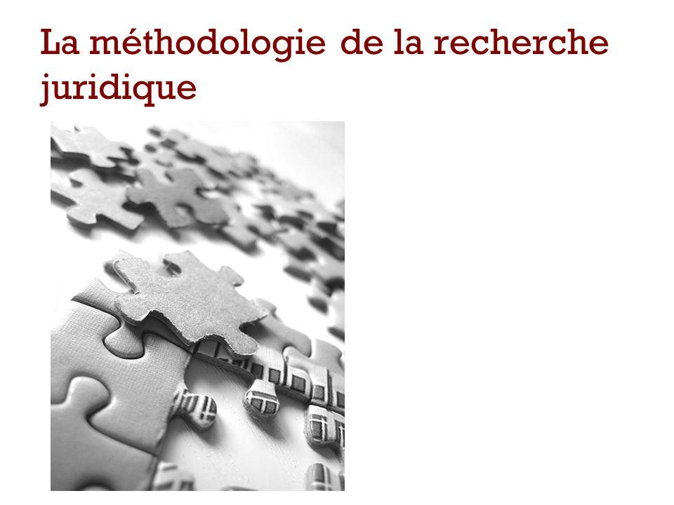 La méthodologie de la recherche juridique