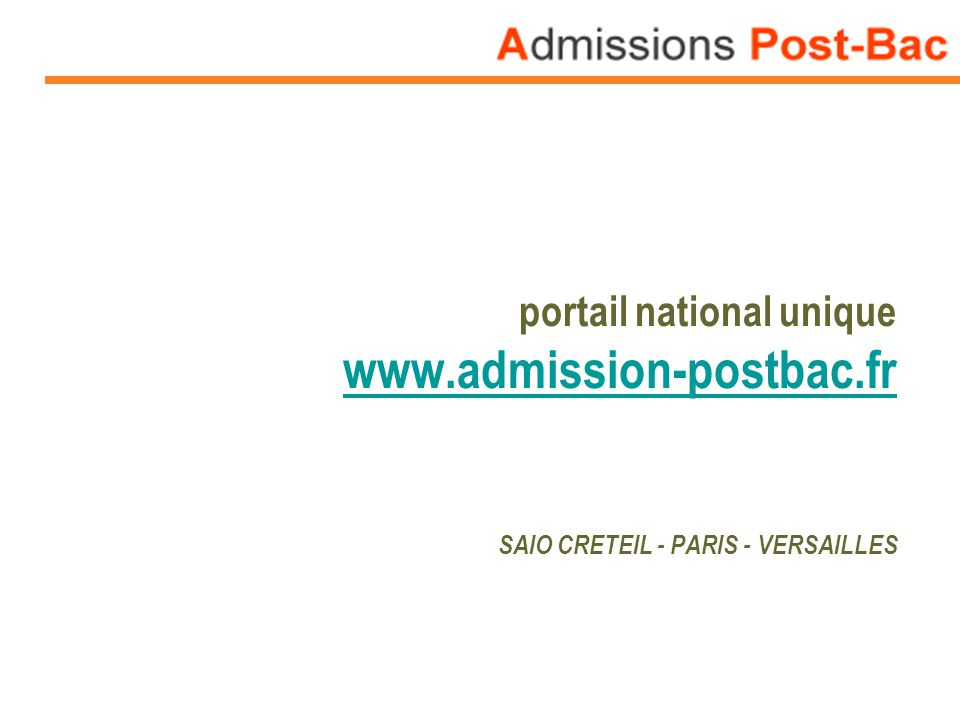 portail national unique www.admission-postbac.fr SAIO CRETEIL - PARIS - VERSAILLES
