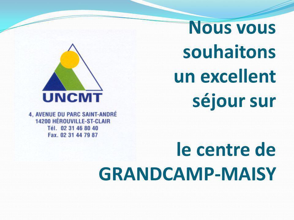 Nous vous souhaitons un excellent séjour sur le centre de GRANDCAMP-MAISY