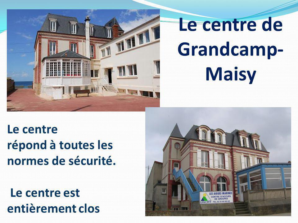 Le centre de Grandcamp- Maisy Le centre répond à toutes les normes de sécurité. Le centre est entièrement clos