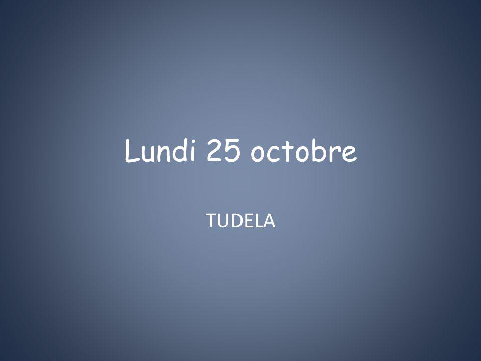 Lundi 25 octobre TUDELA