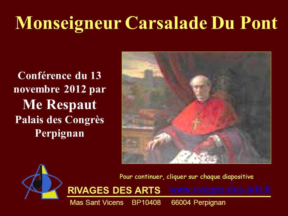 RIVAGES DES ARTS Pour continuer, cliquer sur chaque diapositive www.rivages-des-arts.fr Mas Sant Vicens BP10408 66004 Perpignan Conférence du 13 novem
