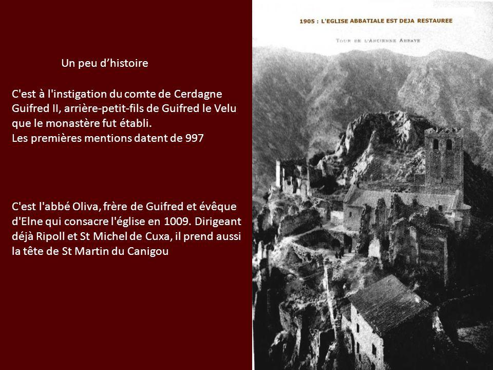 Un peu dhistoire C'est à l'instigation du comte de Cerdagne Guifred II, arrière-petit-fils de Guifred le Velu que le monastère fut établi. Les premièr