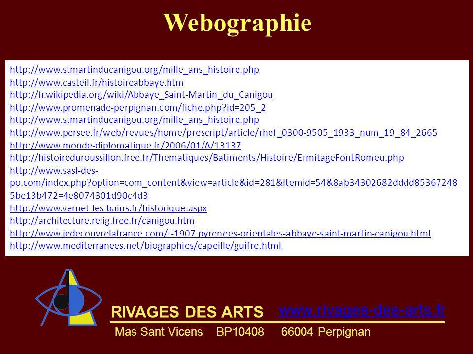 RIVAGES DES ARTS www.rivages-des-arts.fr Mas Sant Vicens BP10408 66004 Perpignan Webographie http://www.stmartinducanigou.org/mille_ans_histoire.php h