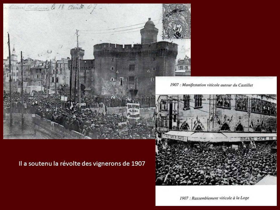 Il a soutenu la révolte des vignerons de 1907