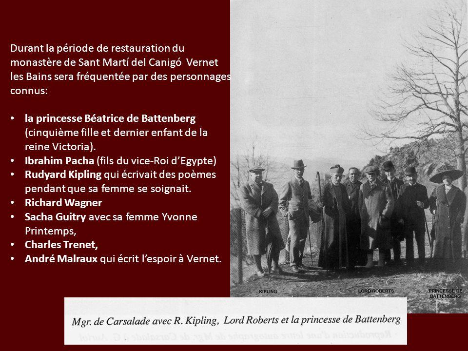 Durant la période de restauration du monastère de Sant Martí del Canigó Vernet les Bains sera fréquentée par des personnages connus: la princesse Béat