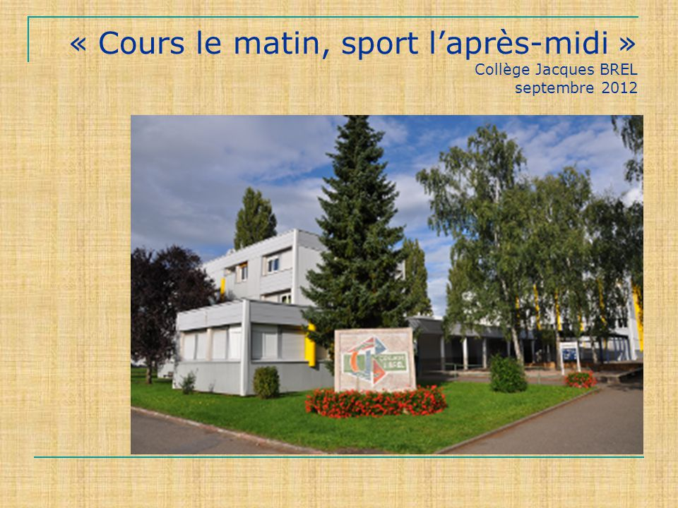 « Cours le matin, sport laprès-midi » Collège Jacques BREL septembre 2012