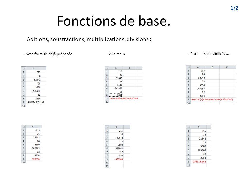 Fonctions de base. Aditions, soustractions, multiplications, divisions : - Avec formule déjà préparée.- À la main. - Plusieurs possibilités …