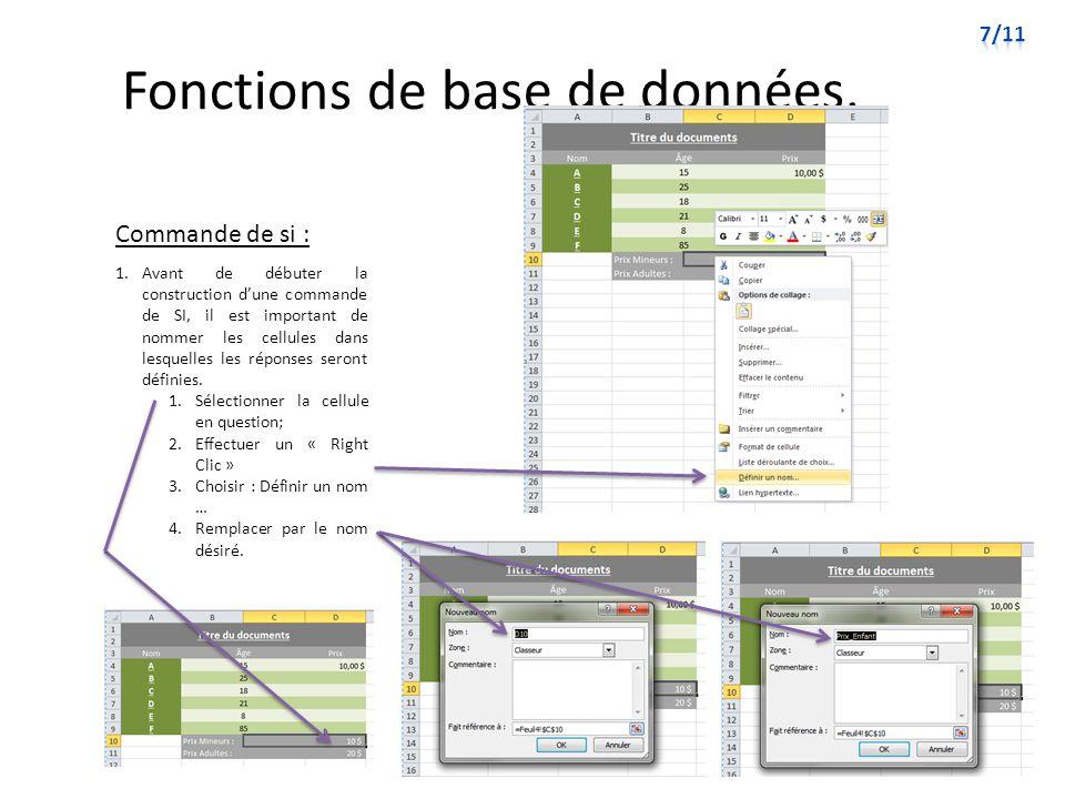 Fonctions de base de données. Commande de si : 1.Avant de débuter la construction dune commande de SI, il est important de nommer les cellules dans le