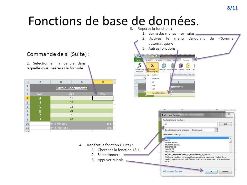 Fonctions de base de données. Commande de si (Suite) : 3. Repérez la fonction : 1.Barre des menus : formules; 2. Activez le menu déroulant de ; 3.Autr