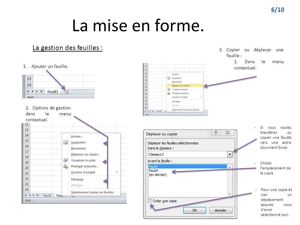 La mise en forme. La gestion des feuilles : 1. Ajouter un feuille. 2. Options de gestion dans le menu contextuel. -Si vous voulez transférer ou copier