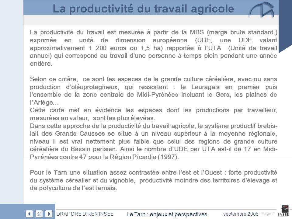 Page 8 Le Tarn : enjeux et perspectives DRAF DRE DIREN INSEEseptembre 2005 La productivité du travail est plus faible à lest