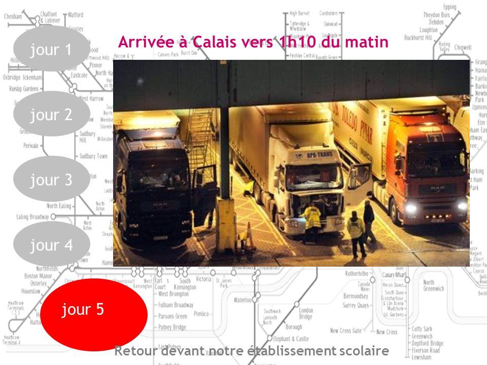 Arrivée à Calais jour 1 jour 2 jour 3 jour 4 jour 5 Retour devant notre établissement scolaire Arrivée à Calais vers 1h10 du matin