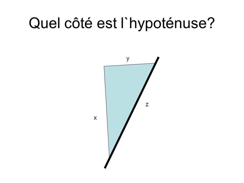 y x z Quel côté est l`hypoténuse?