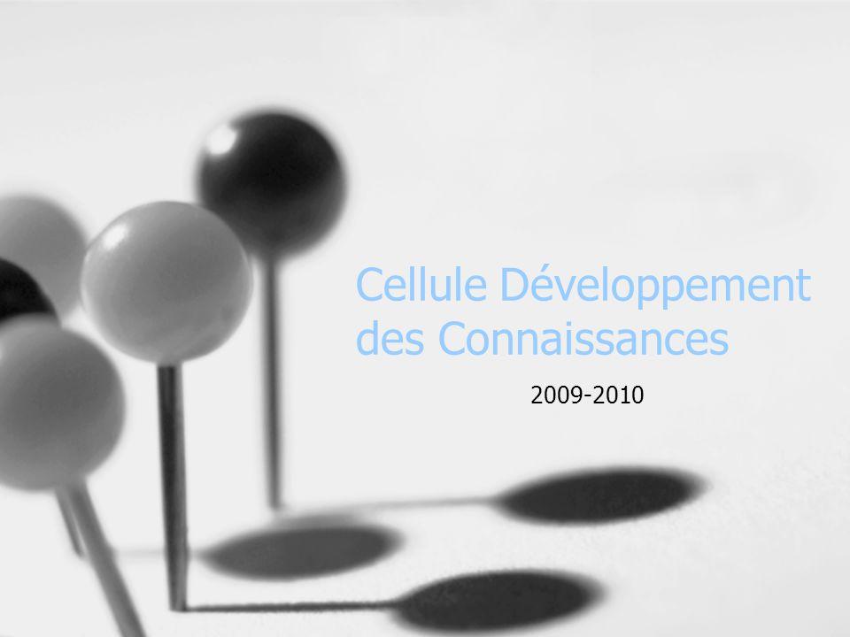 Cellule Développement des Connaissances 2009-2010